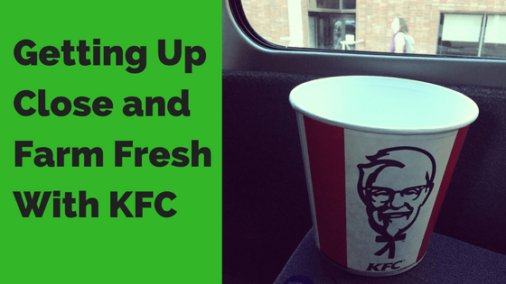 getting-up-close-and-farm-fresh-with-kfc