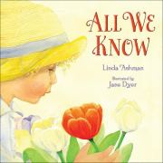All We Know: Linda Ashman, Jane Dyer