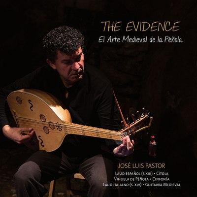The Evidence. El arte medieval de la Péñola. José Luis Pastor. Lindoro, sello discográfico especializado en Música Antigua y Clásica. Visite tienda Online.