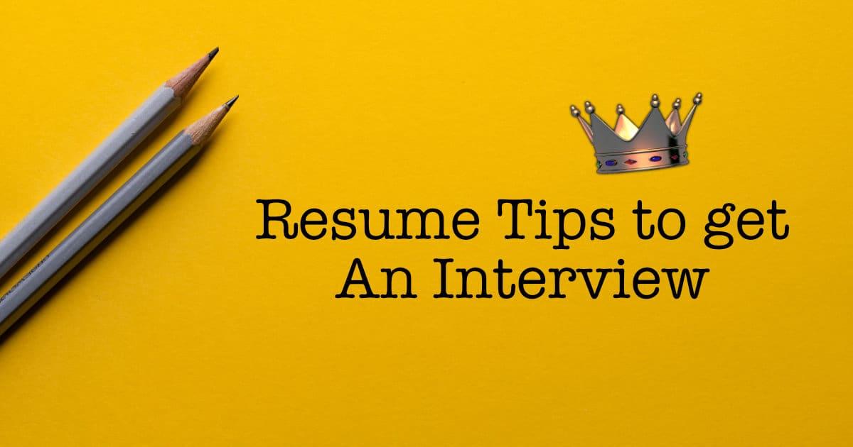 Resume Tips to Get an Interview Link Queen Jobs  Careers
