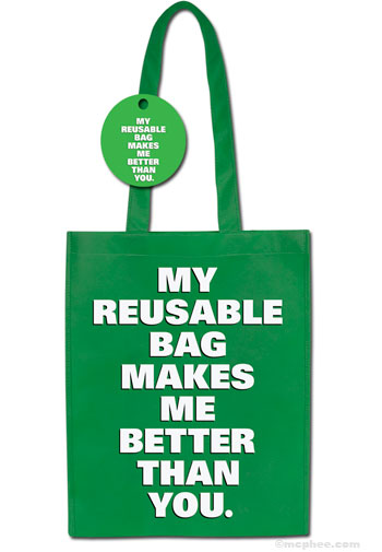 my-reusable-bag-makes-me-better-than-you