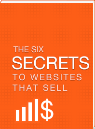 Six Secrets to Websites That Sell