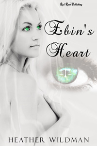 Ebin's Heart by Heather Wildman