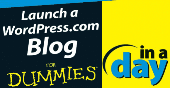 Launch a WordPress.com Blog In a Day For Dummies by Lisa Sabin-Wilson