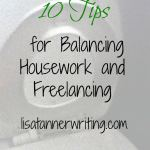 Balancing housework and freelancing can be a challenge. Here's 10 tips I use to get my housework on autopilot.