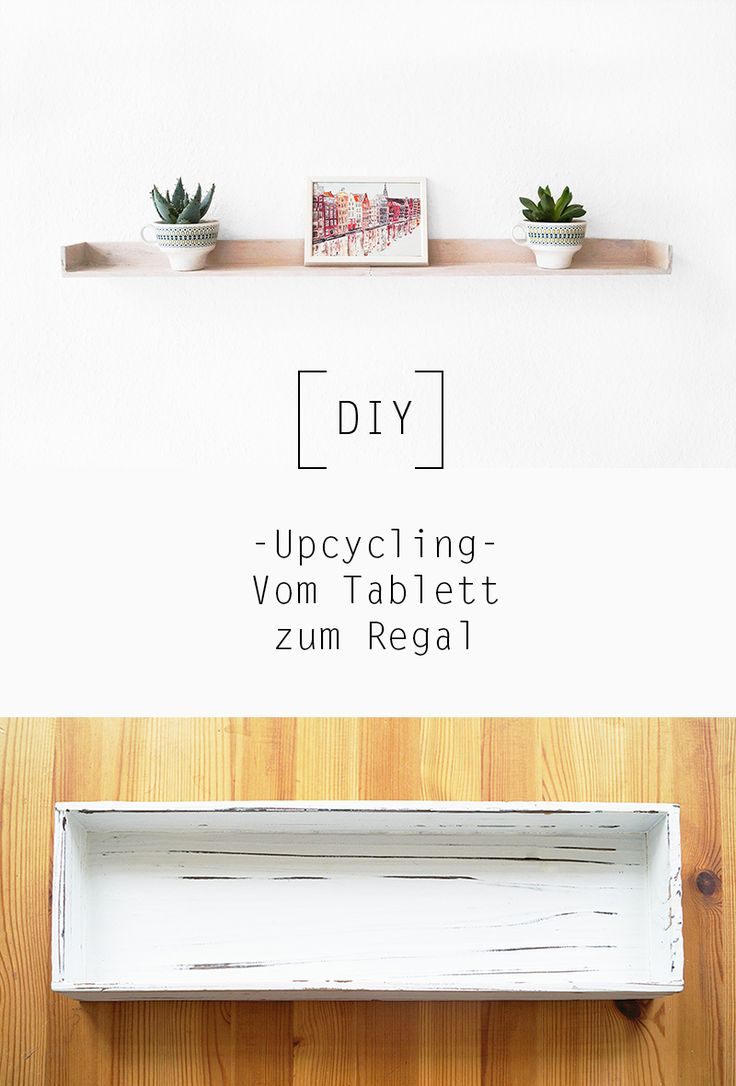 Diy Regal Diy Home Upcycling Von Tablett Zum Regal By Nur Noch Diy