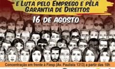 16 de agosto é dia de luta, paralisações e protestos contra os ataques dos governos, rumo à greve geral