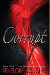CORRUPT by PENELOPE DOUGLAS * BLOG TOUR * BOOK REVIEW * Author Q&A * Signed PB GIVEAWAY *
