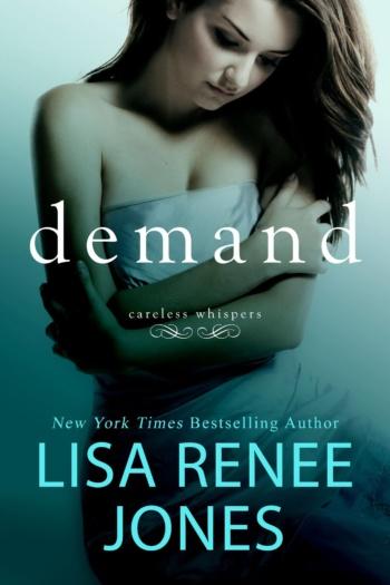 Demand by Lisa Renee Jones * New Release * Excerpt