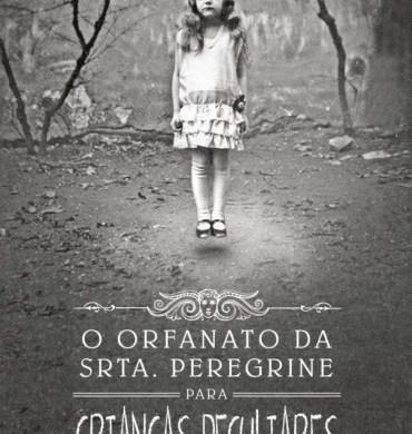 Capa do livro O Orfanato da Srta. Peregrine