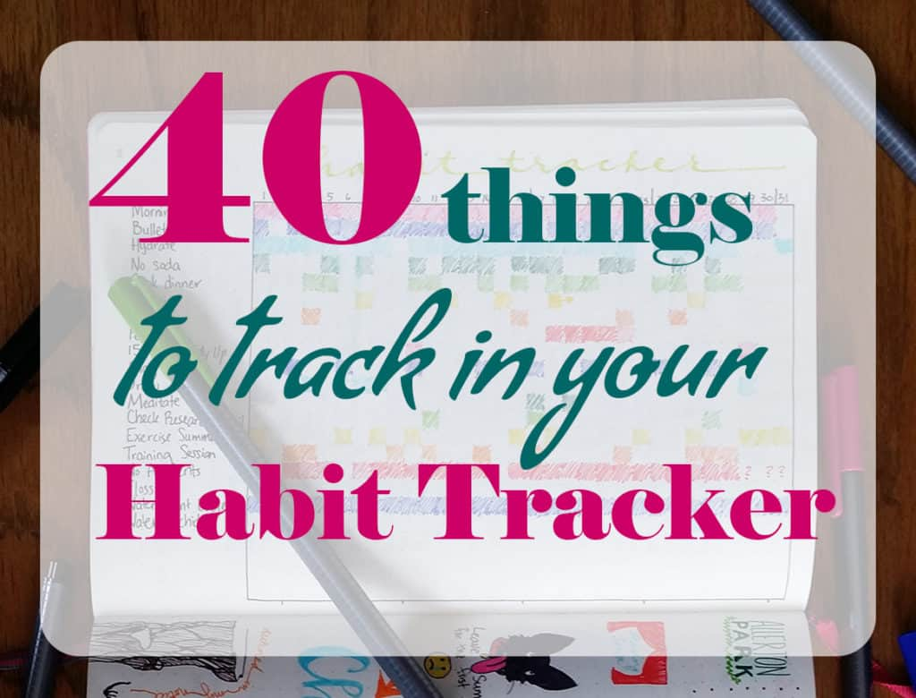 Badideen T Form 40 Things To Track In Your Habit Tracker Free Printable