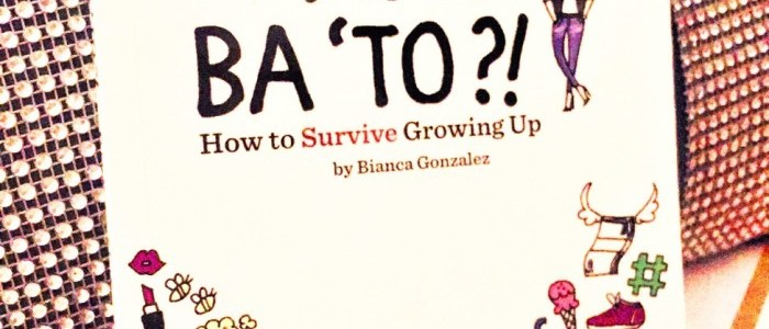 BOOK OF THE MONTH: PAANO BA 'TO?! BY BIANCA GONZALEZ