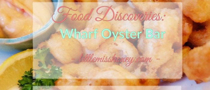 FOOD DISCOVERIES: WHARF OYSTER BAR