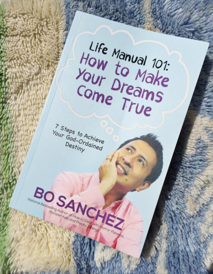 Life Manual 101;How To Make Your Dreams Come True by Bo Sanchez;