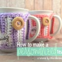 How to Make a Personalized Tea Tag   Little Monkeys Crochet