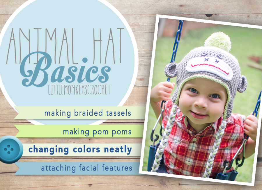 Animal Hat Basics: How to Change Colors in the Round by Little Monkeys Crochet  |  Learn how to make a pom pom, how to change colors neatly in the round, how to make braided tassels for your earflaps, and how to attach facial features in this multi-part series by Little Monkeys Crochet.