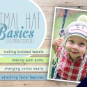 Animal Hat Basics by Little Monkeys Crochet     Learn how to make a pom pom, how to change colors neatly in the round, how to make braided tassels for your earflaps, and how to attach facial features in this multi-part series by Little Monkeys Crochet.
