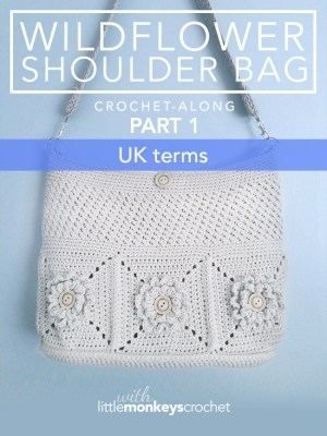 Wildflower Shoulder Bag CAL (Part 1 of 3) in UK terms |  Free Crochet Purse Pattern by Little Monkeys Crochet