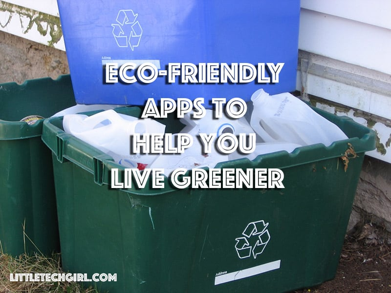Eco-Friendly Apps to Help You Live Greener