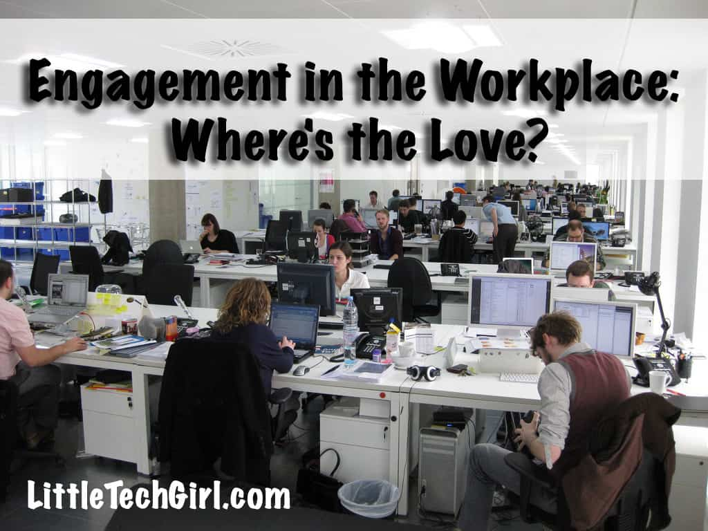 Engagement in the Workplace: Where's the Love?