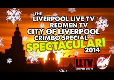 The Liverpool Live TV & Redmen TV: City of Liverpool Crimbo Special Spectacular! (NOT LIVE) 2014
