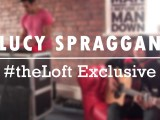 #theLoft Exclusive: Lucy Spraggan
