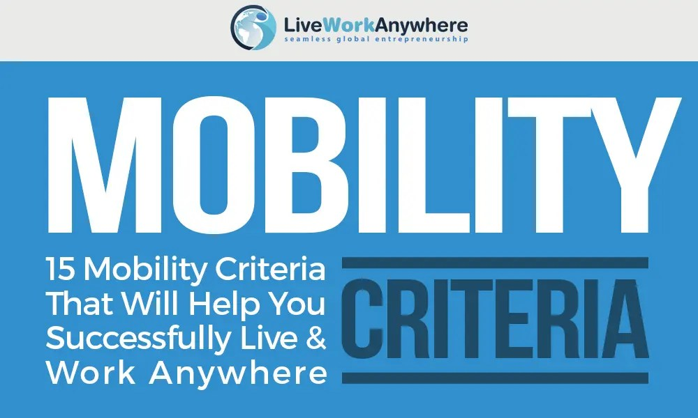 Mobility Criteria - 15 Tips for Running Your Business Remotely - work tips