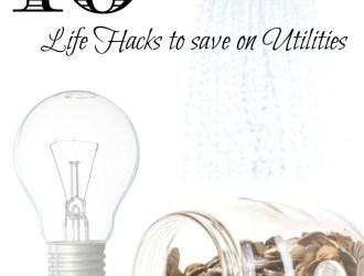 10 Life Hacks to Save Money on Utilities!