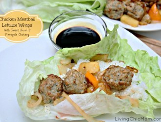 Chicken Meatball Lettuce Wraps – with Sweet Onion & Pineapple Chutney
