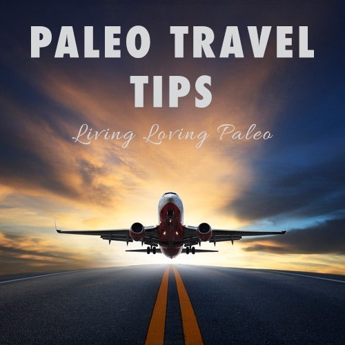 Paleo Travel Tips