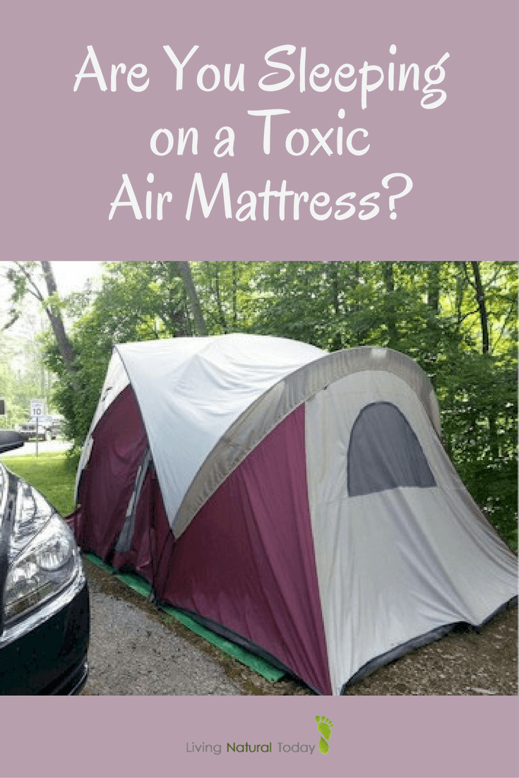 Camping Aero Bed Are You Sleeping On A Toxic Air Mattress Living Natural Today