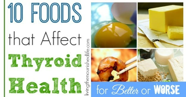 10 Foods that Affect Thyroid Health The Nourished Life