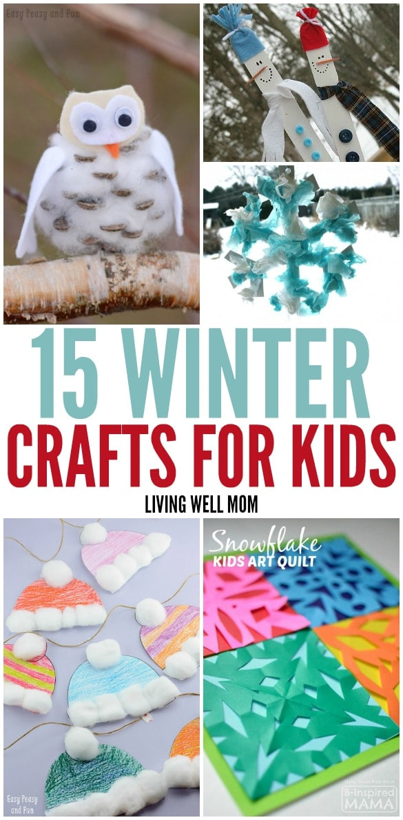 15+ Winter Crafts for Kids Living Well Mom