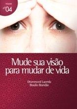 Mude sua visão para mudar de vida (Drummond Lacerda – Braulio Brandão)