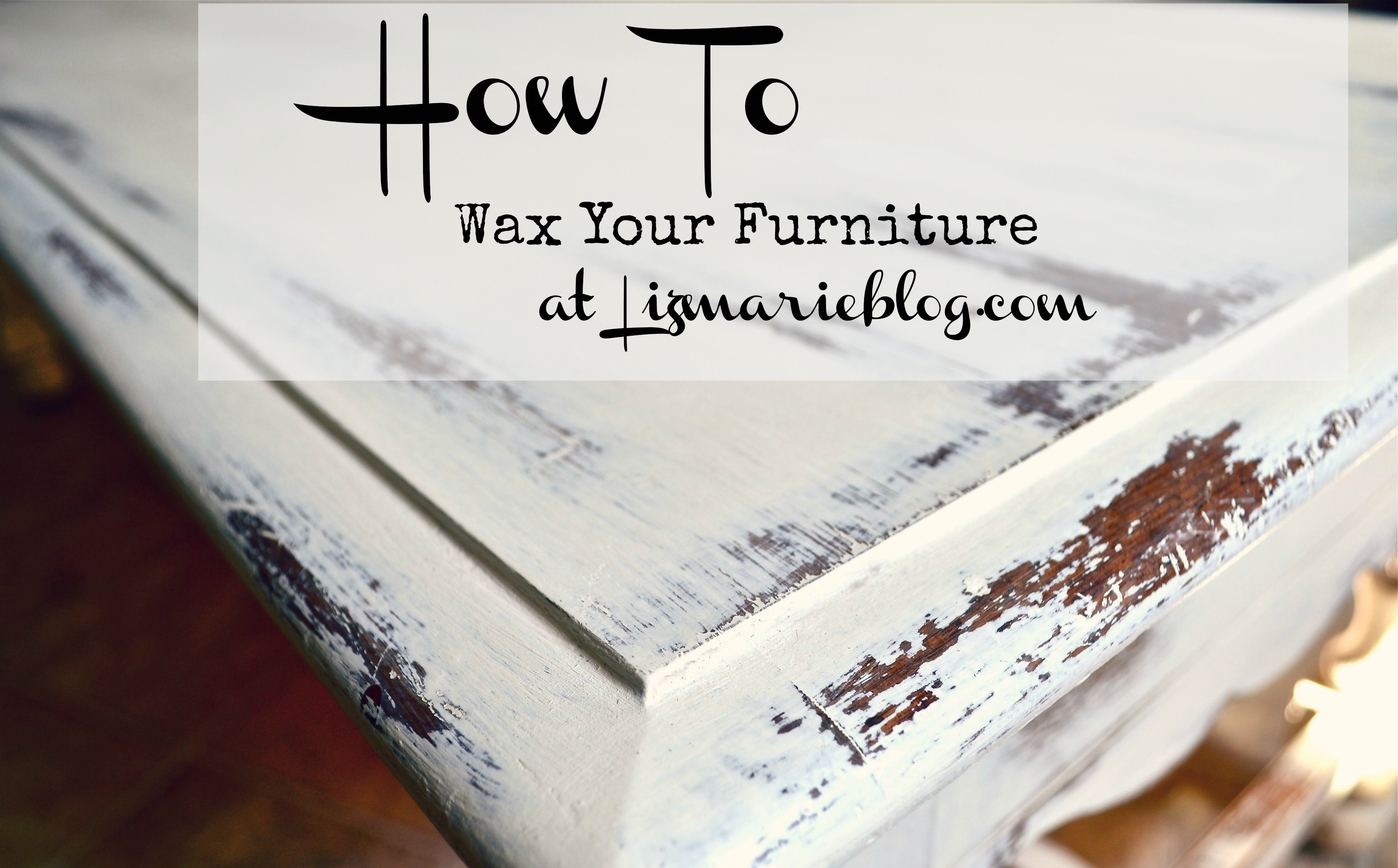 How To Wax Furniture Liz Marie Blog
