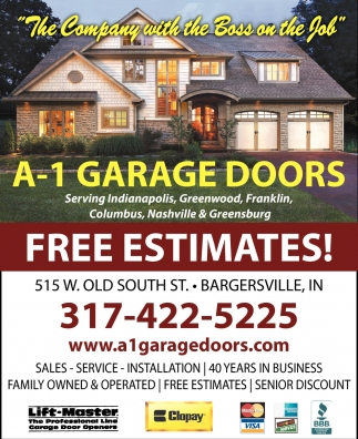 Garage Doors Of Indianapolis The Company With The Boss On The Job A 1 Garage Doors
