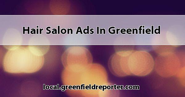 Hair Salon Ads in Greenfield