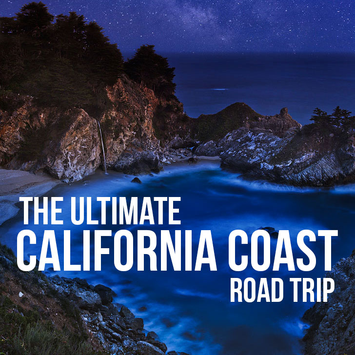 The Ultimate California Coast Road Trip - All the Best Stops Along