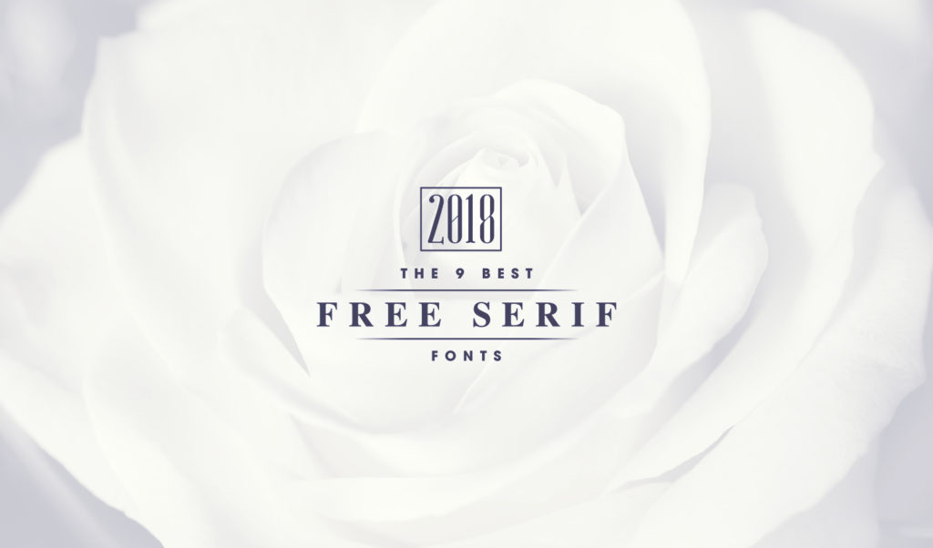 9 Best Modern Serif Fonts + Free Download 2018 - modern logo fonts