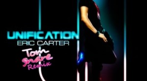 Eric Carter - Unification (Tom Snare Remix)