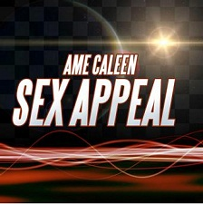 Ame Caleen - Sex Appeal