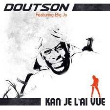 Doutson Feat Big Jo - KAN JE L'AI VUE
