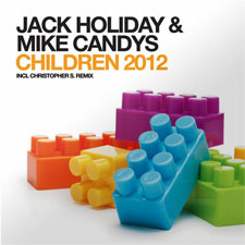 Jack Holiday &amp; Mike Candys - Children (Radio Edit)