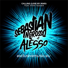 Sebastian Ingrosso &amp; Alesso - Calling (Lose My Mind)