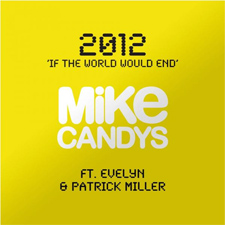 Mike Candys feat Evelyn & Patrick Miller - 2012 (If The World Would End) (Polar Mix)