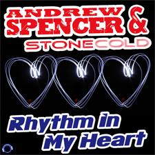 Andrew Spencer & Stonecold - Rhythm In My Heart
