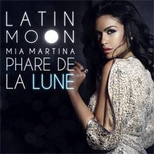 Mia Martina - Latin Moon (Phare De La Lune) (Loicb54 LangMix)
