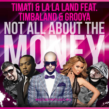 Timati Feat La La Land and Timbaland and Grooya - Not All About The Money