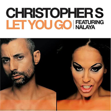 Christopher S feat Nalaya - Let You Go