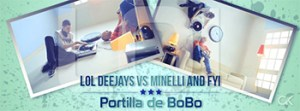 LoL Deejays vs Minelli &amp; FYI - Portilla De Bobo